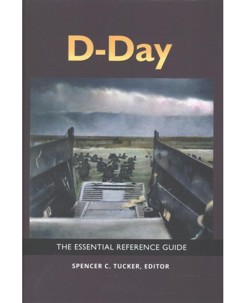 D-Day : The Essential Reference Guide -  (Hardcover) - image 1 of 1