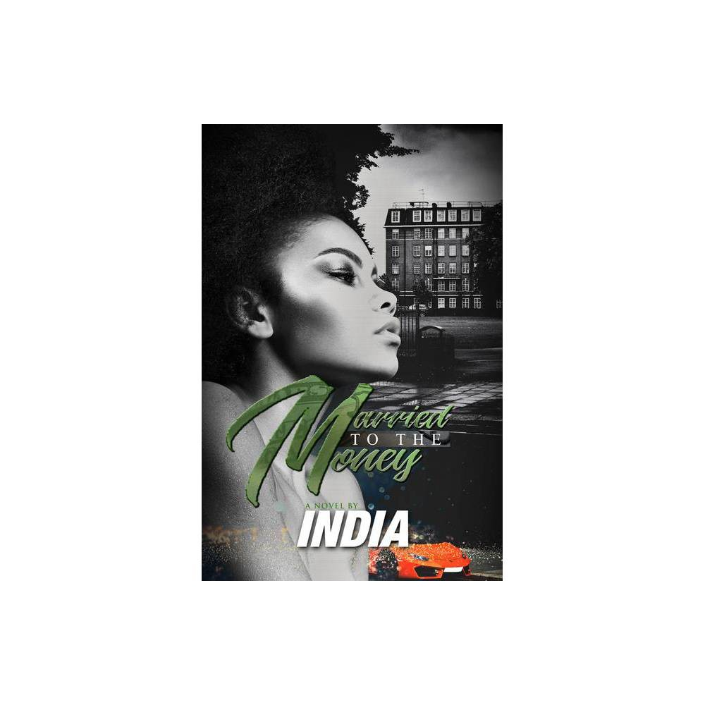 Married To The Money By India Paperback