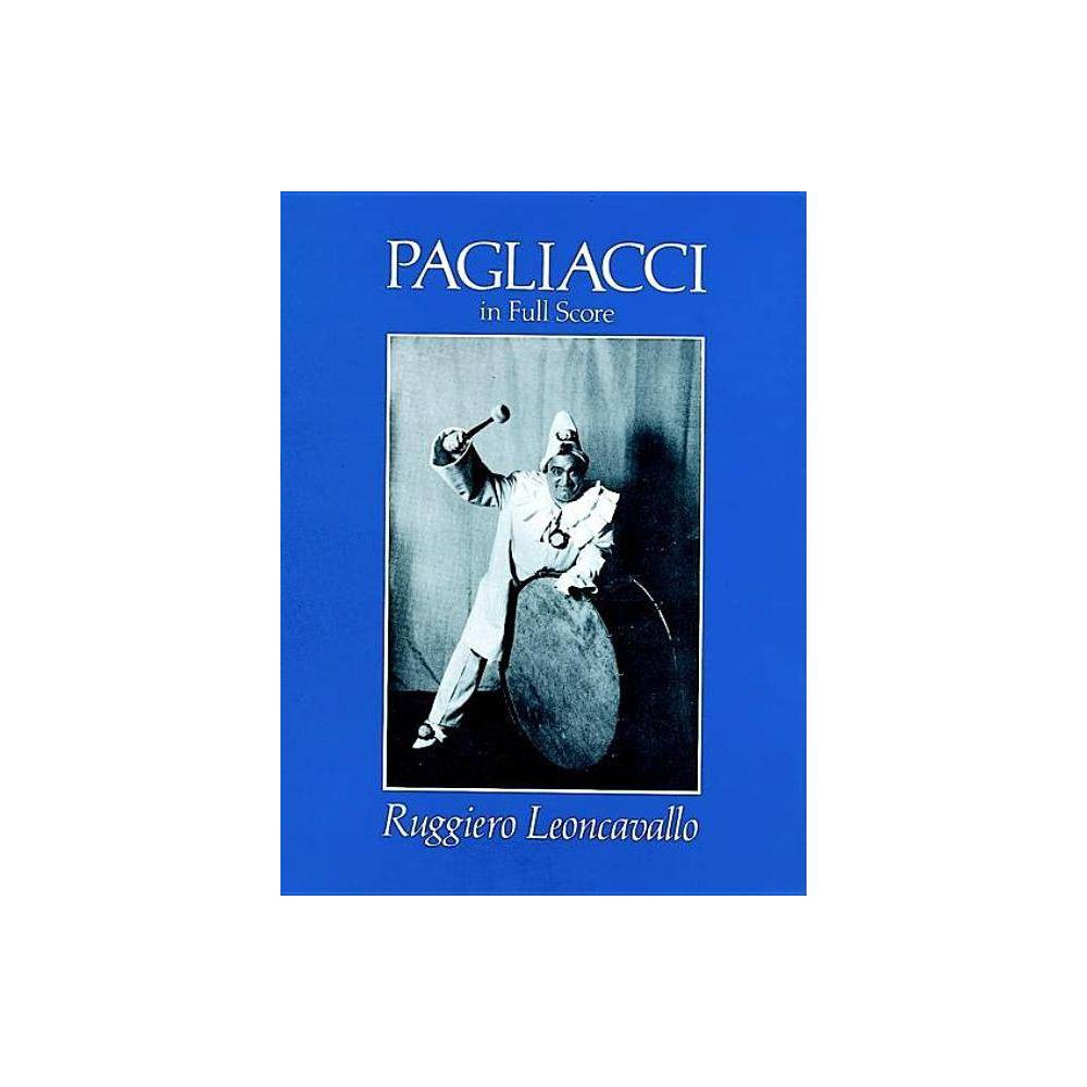 Pagliacci in Full Score - (Dover Vocal Scores) by Ruggiero Leoncavallo (Paperback)
