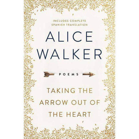 Taking the Arrow Out of the Heart - by  Alice Walker (Hardcover) - image 1 of 1