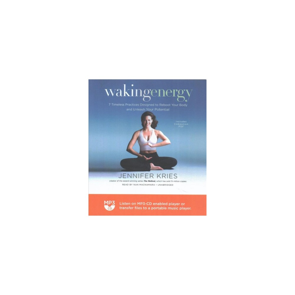 Waking Energy : 7 Timeless Practices Designed to Reboot Your Body and Unleash Your Potential (MP3-CD)