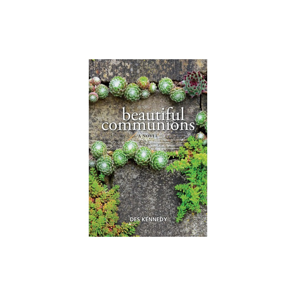 Beautiful Communions - by Des Kennedy (Paperback)