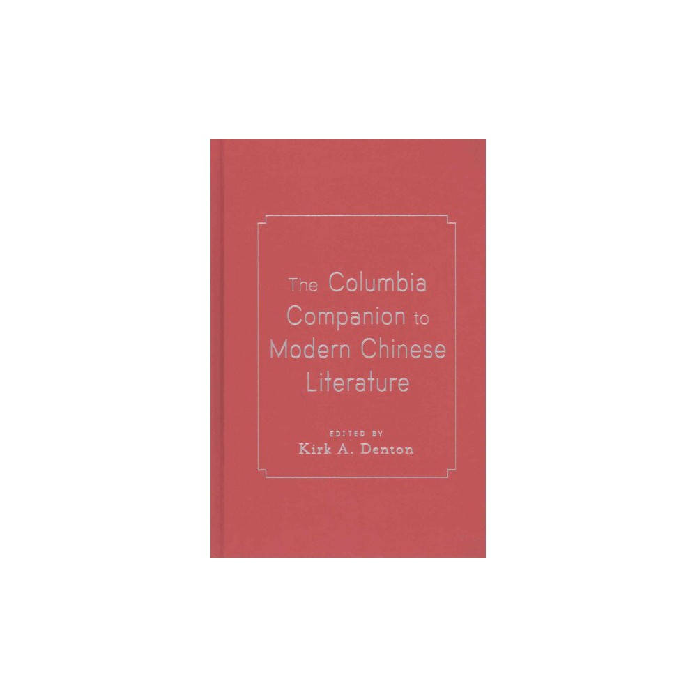 Columbia Companion to Modern Chinese Literature (Hardcover)