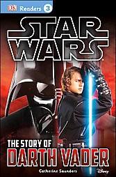 The Story of Darth Vader ( Star Wars DK Readers: (Level 3)) - by Catherine Saunders, Tori Kosara (Paperback)