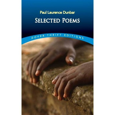 Selected Poems - (Dover Thrift Editions) by  Paul Laurence Dunbar (Paperback)