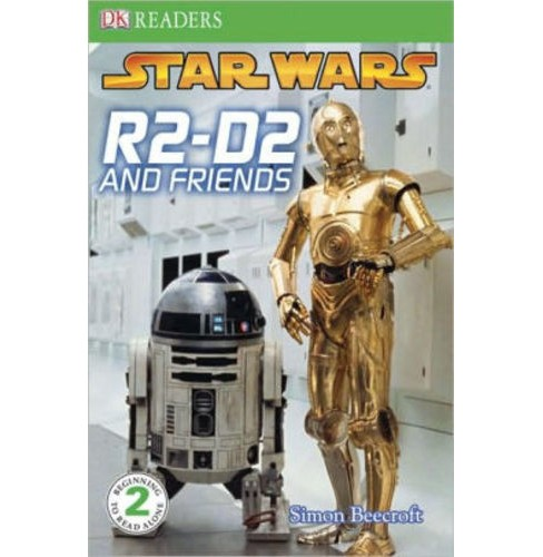 R2-d2 and Friends -  (DK Readers. Star Wars) by Simon Beecroft (Paperback) - image 1 of 1