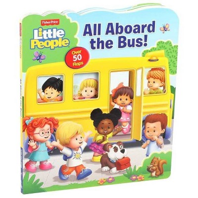 Fisher-Price Little People: All Aboard the Bus! - (Lift-The-Flap) by  Matt Mitter (Board Book)