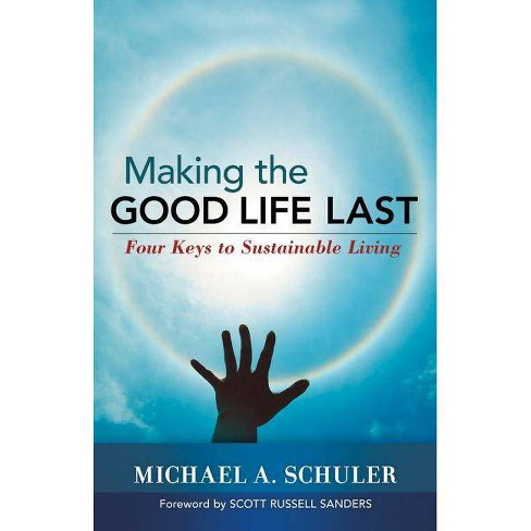 Making the Good Life Last - (BK Life) by  Michael Schuler (Paperback) - image 1 of 1