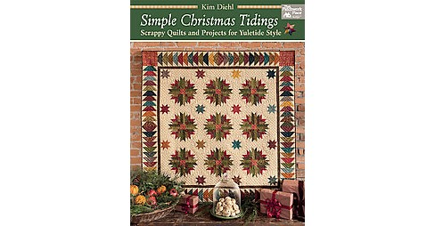 Simple Christmas Tidings : Scrappy Quilts and Projects for Yuletide Style (Paperback) (Kim Diehl) - image 1 of 1