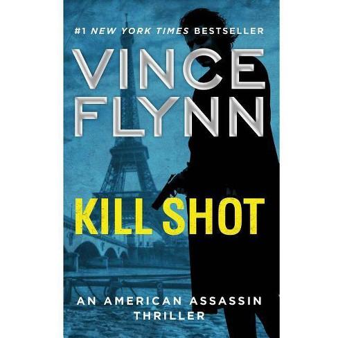 Kill Shot, Volume 2 - (Mitch Rapp Novel) by  Vince Flynn (Paperback) - image 1 of 1