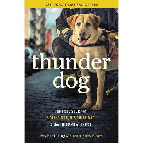 Thunder Dog - by  Michael Hingson & Susy Flory (Paperback) - image 1 of 1