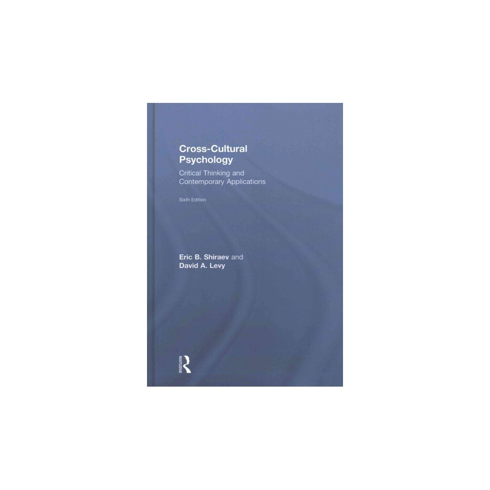Cross-Cultural Psychology : Critical Thinking and Contemporary Applications (Hardcover) (Eric B.