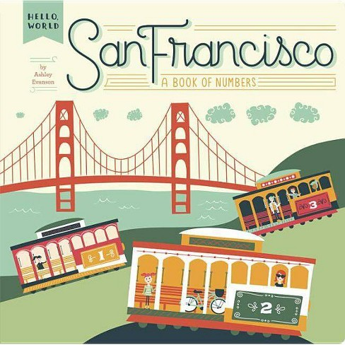 San Francisco - (Hello, World) by  Ashley Evanson (Board_book) - image 1 of 1