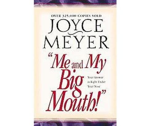 Me and My Big Mouth! : Your Answer Is Right Under Your Nose (Paperback) (Joyce Meyer) - image 1 of 1