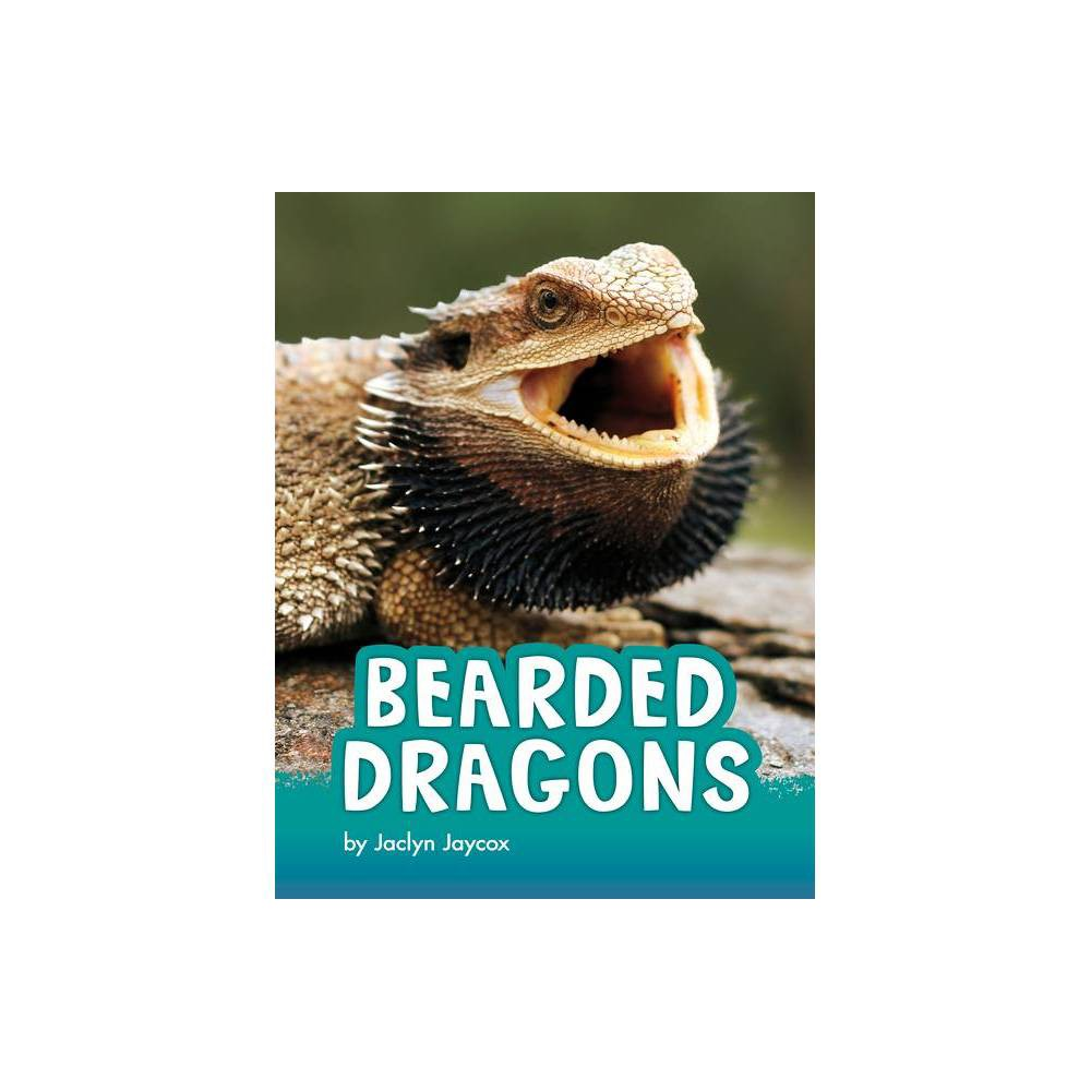 Bearded Dragons Animals By Jaclyn Jaycox Hardcover