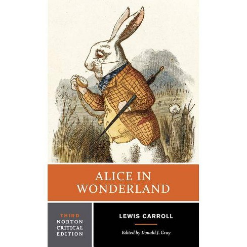 Alice in Wonderland - (Norton Critical Editions) 3 Edition by  Lewis Carroll (Paperback) - image 1 of 1