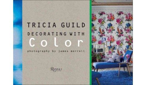 Decorating With Color (Hardcover) (Tricia Guild & Amanda Back) - image 1 of 1
