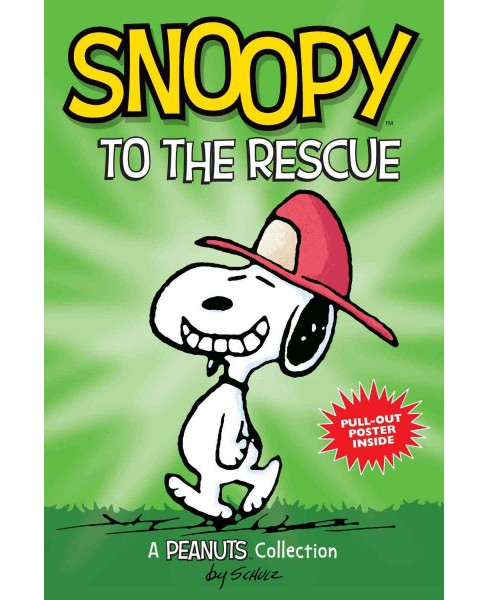 Snoopy to the Rescue : A Peanuts Collection (Paperback) (Charles M. Schulz) - image 1 of 1