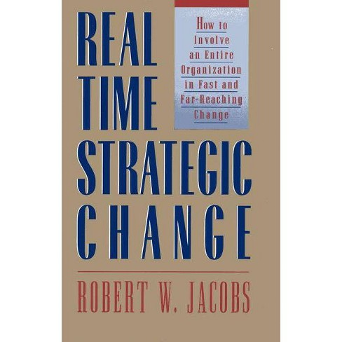 Real Time Strategic Change - by  Robert W Jacobs (Paperback) - image 1 of 1