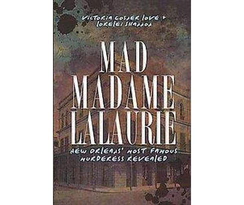 Mad Madame Lalaurie (Paperback) - image 1 of 1