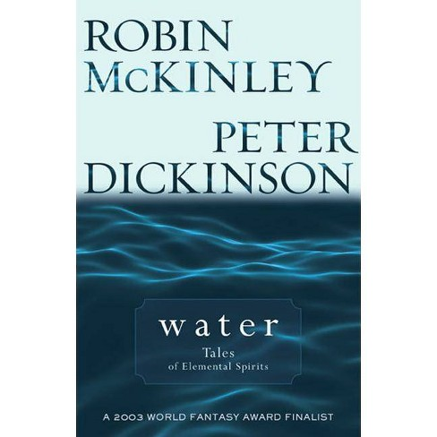 Water - by  Robin McKinley & Peter Dickinson (Paperback) - image 1 of 1