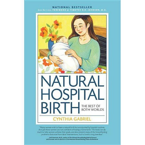 Natural Hospital Birth 2nd Edition - by  Cynthia Gabriel (Paperback) - image 1 of 1