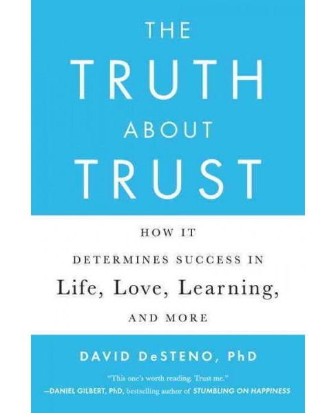 Truth About Trust : How It Determines Success in Life, Love, Learning, and More (Reprint) (Paperback) - image 1 of 1