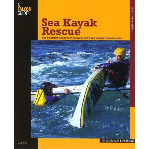 Sea Kayak Rescue - (Falcon Guides How to Paddle) 2 Edition by  Jan Shriner (Paperback) - image 1 of 1