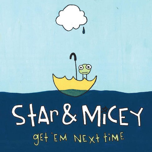 Star & Micey - Get Em Next Time (Vinyl) - image 1 of 1