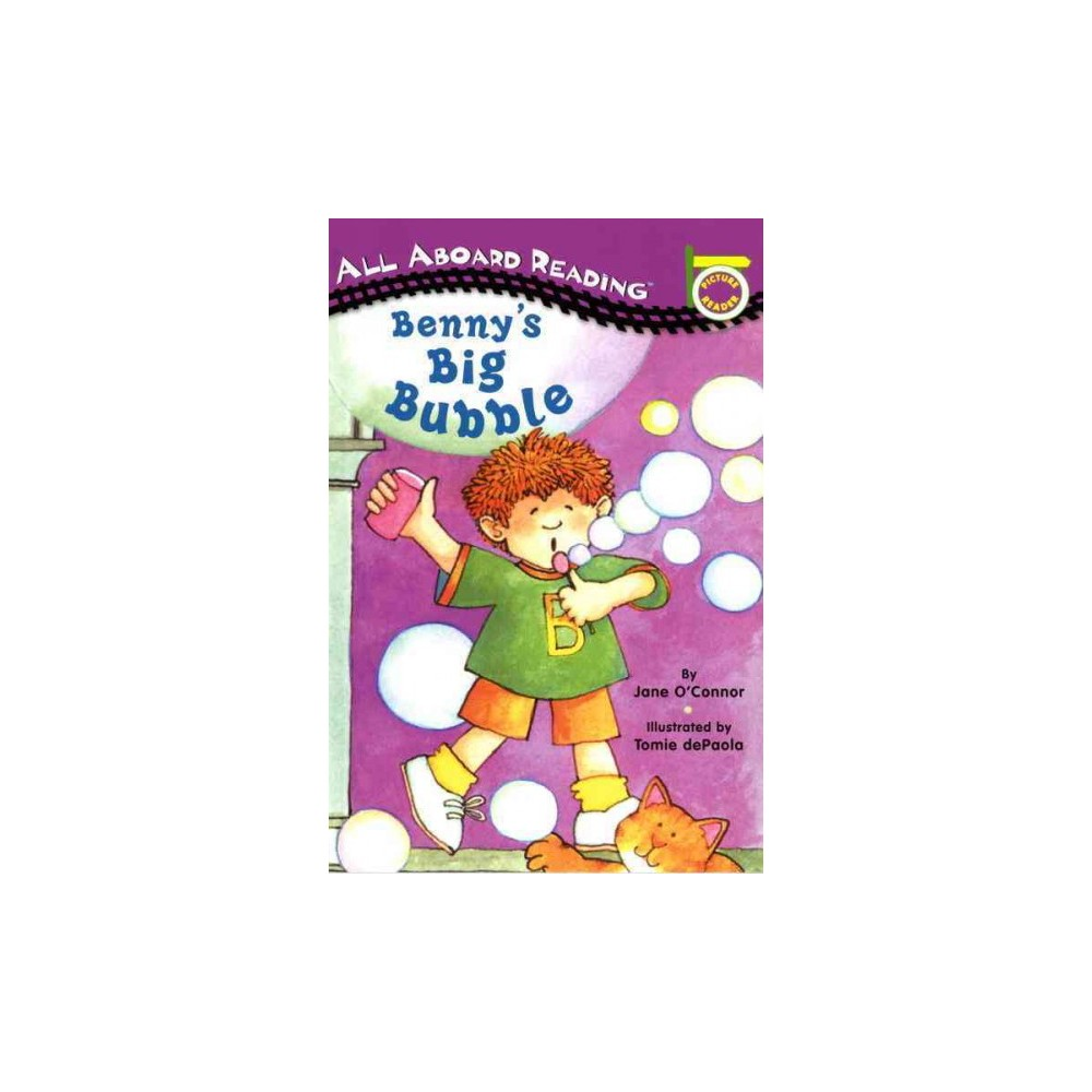 Benny's Big Bubble ( All Aboard Picture Reader) (Paperback)
