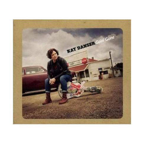 Kat Danser - Goin' Gone (CD) - image 1 of 1