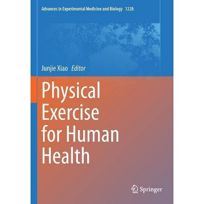 Physical Exercise for Human Health - (Advances in Experimental Medicine and Biology) by  Junjie Xiao (Paperback)