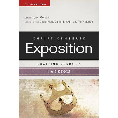 Exalting Jesus in 1 & 2 Kings - (Christ-Centered Exposition Commentary) by  Tony Merida (Paperback) - image 1 of 1