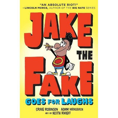 Jake the Fake Goes for Laughs - by  Craig Robinson & Adam Mansbach (Paperback)