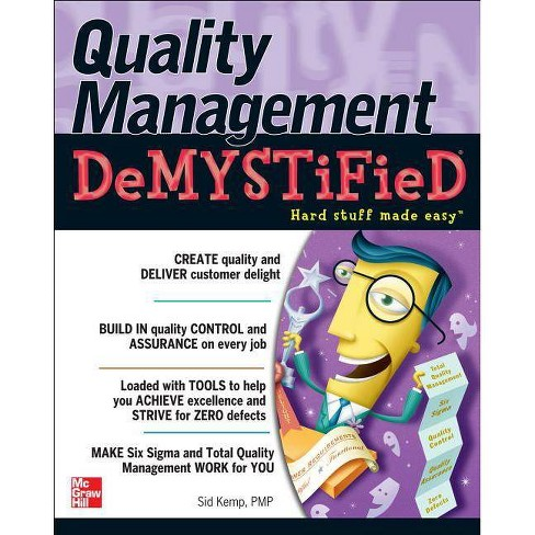 Quality Management Demystified - by  Sid Kemp (Paperback) - image 1 of 1