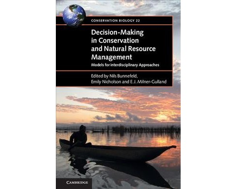 Decision-Making in Conservation and Natural Resource Management : Models for Interdisciplinary - image 1 of 1