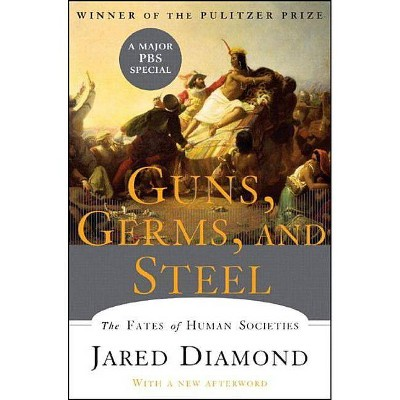 Guns, Germs, and Steel - by  Jared Diamond (Hardcover)