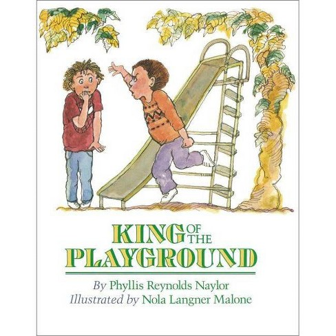 King of the Playground - by  Phyllis Reynolds Naylor (Hardcover) - image 1 of 1