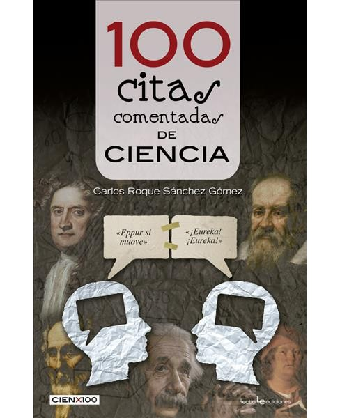 100 citas comentadas de la ciencia/ 100 Commented Science Quotes -  (Paperback) - image 1 of 1