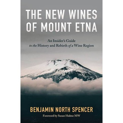 The New Wines of Mount Etna - by  Benjamin North Spencer (Paperback) - image 1 of 1