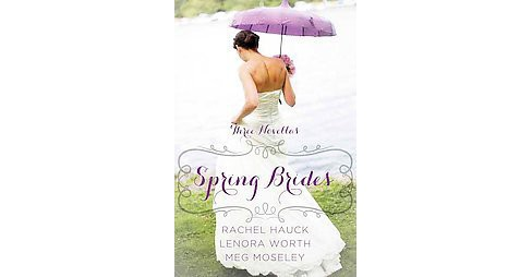 Spring Brides (Paperback) by Rachel Hauck - image 1 of 1