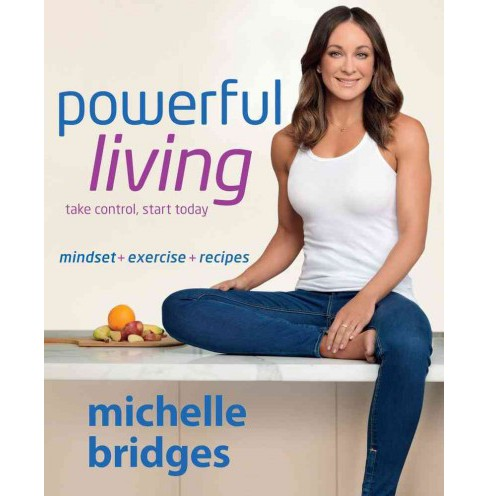 Powerful Living : Mindset + Exercise + Recipes: take control, start today -  (Paperback) - image 1 of 1