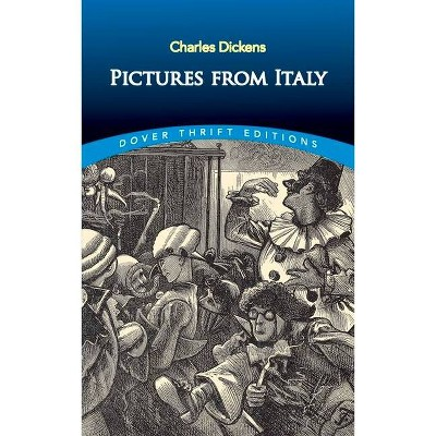 Pictures from Italy - (Dover Thrift Editions) by  Charles Dickens (Paperback)