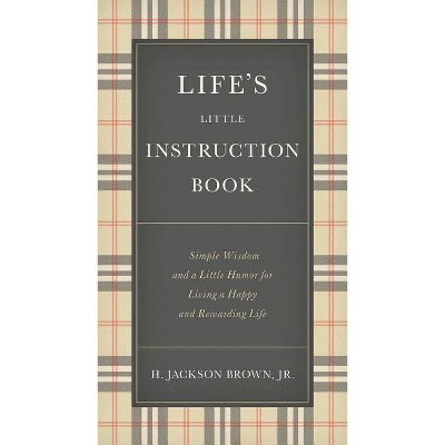 Life's Little Instruction Book - by  H Jackson Brown (Hardcover)