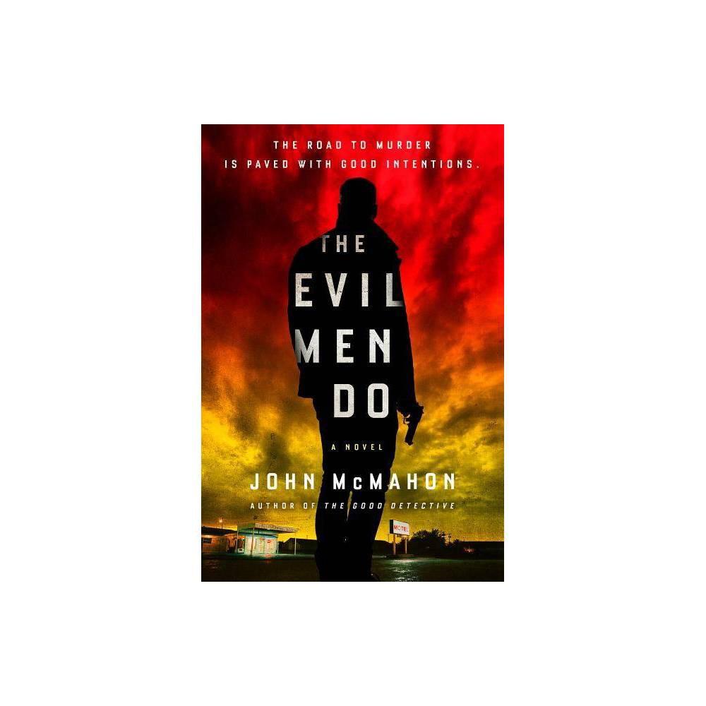 The Evil Men Do A P T Marsh Novel By John Mcmahon Hardcover