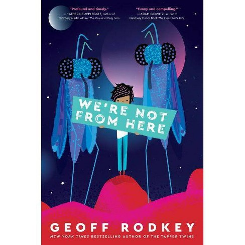 We're Not from Here - by  Geoff Rodkey (Hardcover) - image 1 of 1