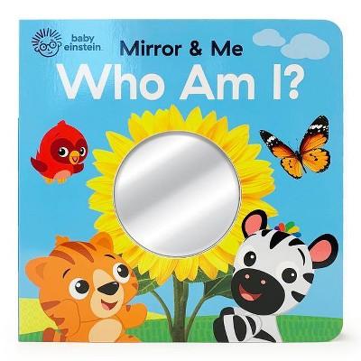 Who Am I? : Mirror & Me - BRDBK (Baby Einstein)by Scarlett Wing (Hardcover)