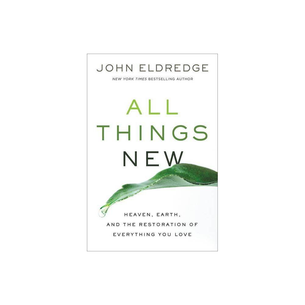 All Things New By John Eldredge Paperback