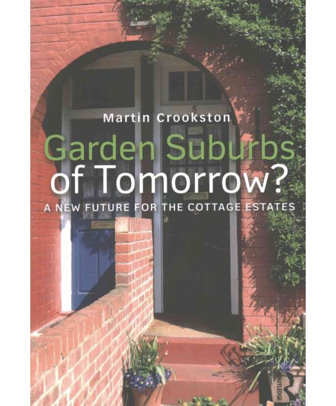 Garden Suburbs of Tomorrow? : A New Future for the Cottage Estates (Reissue) (Paperback) (Martin - image 1 of 1