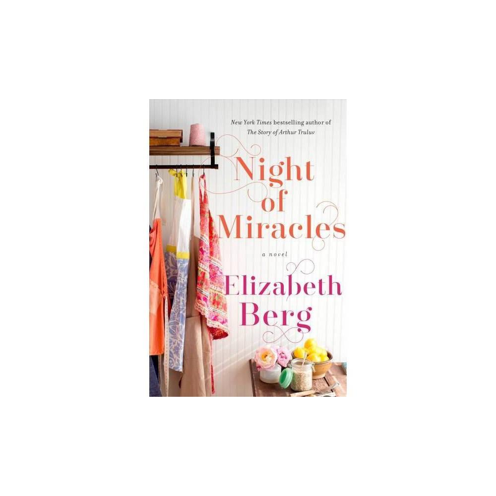 Night of Miracles - Reprint by Elizabeth Berg (Paperback)